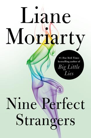 """Nine Perfect Strangers"", Liane Moriarty"