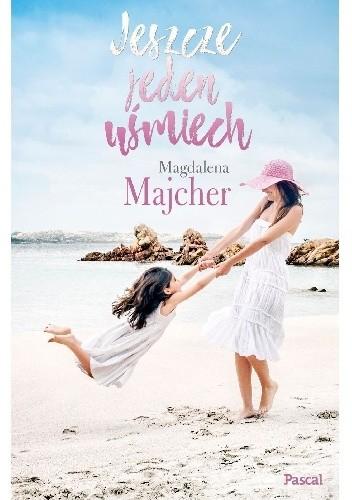 Jeszcze jeden uśmiech Magdalena Majcher okładka