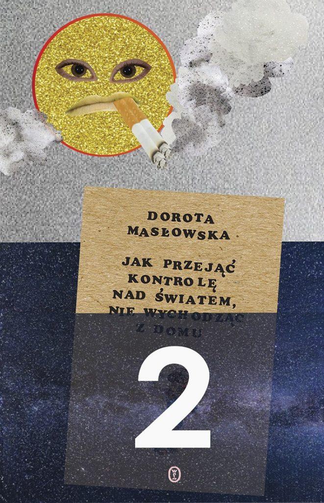 Jak przejąć kontrolę nad światem 2 Dorota Masłowska