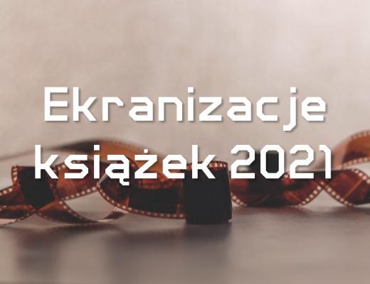 ekranizacje książek 2021